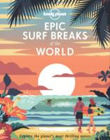 EPIC SURF BREAKS OF THE WORLD 1ED -ANGLAIS-
