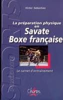 PREPA PHYSIQUE EN SAVATE BOXE FRANC.