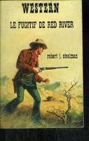 LE FUGITIF DE RED RIVER
