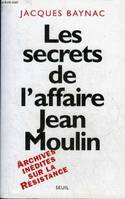 Les secrets de l'affaire Jean Moulin, contexte, causes et circonstances
