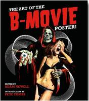 The Art of the B-Movie Poster ! /anglais