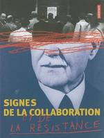 SIGNES DE LA COLLABORATION ET DE LA RESI