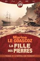 L'Appel de Tarent, La fille des pierres T03