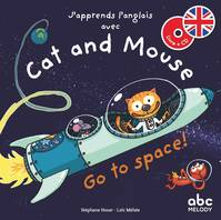 J'apprends l'anglais avec Cat and Mouse / go to space