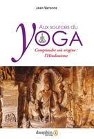 Aux sources du yoga / comprendre son origine : l'hindouisme