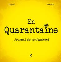En quarantaine / journal d'un confinement