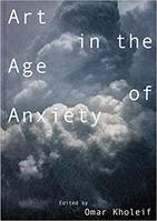 ART IN THE AGE OF ANXIETY /ANGLAIS