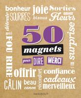 50 MAGNETS POUR DIRE MERCI