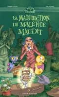 LA MALEDICTION DU MALEFICE MAUDIT