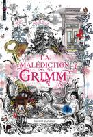 La malédiction Grimm, Tome 01, La malédiction Grimm