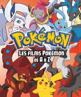 Pokémon, Pokemon - Les Films Pokemon de A à Z - Encyclo