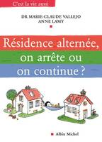 RESIDENCE ALTERNEE, ON ARRETE OU ON CONTINUE ?