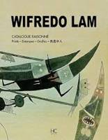 Wifredo Lam. Catalogue raisonné Prints Estampes Grafica
