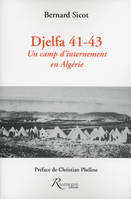 Djelfa 41-43 - Un camp d'internement en Algérie