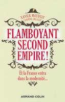 Flamboyant Second Empire ! , Et la France entra dans la modernité...