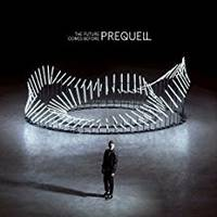 CD / The Future Comes Before / PREQUELL