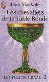 Le cycle du Graal., 2, Le cycle du Graal Tome II : Les chevaliers de la Table Ronde