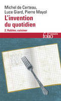 L'Invention du quotidien., 2, L'Invention du quotidien, II