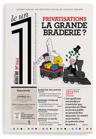 LE 1 NUMERO 244 PRIVATISATIONS LA GRANDE BRADERIE ?