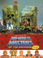 THE TOYS OF HE-MAN AND THE MASTERS OF THE UNIVERSE /ANGLAIS