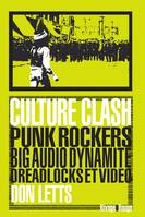 Culture Clash, punk rockers, Big audio dynamite, dreadlocks et vidéo