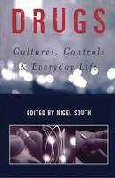 Drugs, Cultures, Controls and Everyday Life