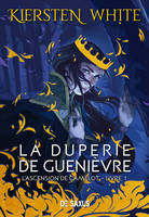 La duperie de Guenièvre - livre 1 L'ascension de Camelot (Ebook)
