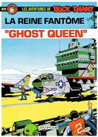 BUCK DANNY - NO 40: GHOST QUEEN, Volume 40, Ghost queen : la reine fantôme