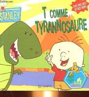Stanley, T comme tyrannosaure