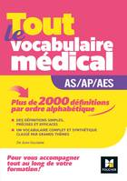 Tout le vocabulaire médical / guide AS-AP-AES