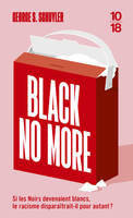 Black no more