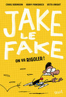 Jake le Fake - tome 2 On va rigoler !