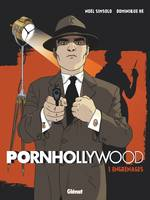 Pornhollywood - Tome 01, Engrenages