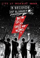 dvd / How Did We End Up Here? Live At Wembley Arena / 5 Seconds Of Summer