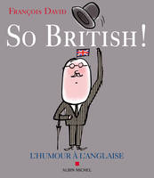 So british !, Ou l'humour à l'anglaise
