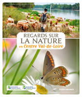 REGARDS SUR LA NATURE EN CENTRE - VAL-DE-LOIRE