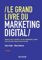 LE GRAND LIVRE DU MARKETING DIGITAL - 2E ED.