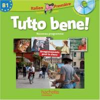 Tutto bene ! 1re (B1) - Italien - CD audio classe - Edition 2011