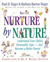 Nurture by Nature, Understand Your Child's Personality Type - And Become a Better Parent