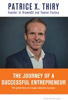 The Journey of a Successful Entrepreneur, The great story of a huge collective success.
