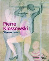Pierre Klossowski, Tableaux vivants