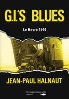 G.I.'s blues , Le Havre 1944