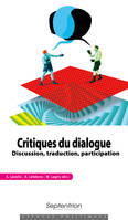 Critiques du dialogue, Discussion, traduction, participation