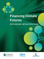 Financing Climate Futures, Rethinking Infrastructure
