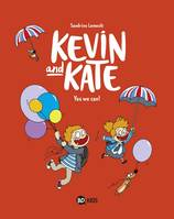 Kevin and Kate, Tome 03, Yes we can !