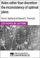Rules rather than discretion : the inconsistency of optimal plans de Finn E. Kydland et Edward C. Prescott, Les Fiches de Lecture d'Universalis