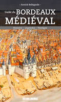 GUIDE DU BORDEAUX MEDIEVAL