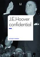 J.E. Hoover confidential, Patron du FBI. Le plus grand salaud d'Amérique