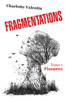 Fragmentations, Tome 1. Fissures