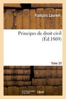 Principes de droit civil. Tome 33